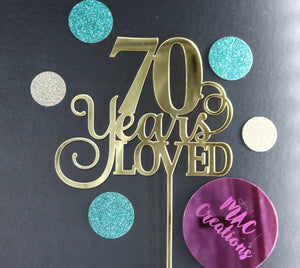 'Any Age Years Loved' Cake Topper - MAC Creations Laser Co.