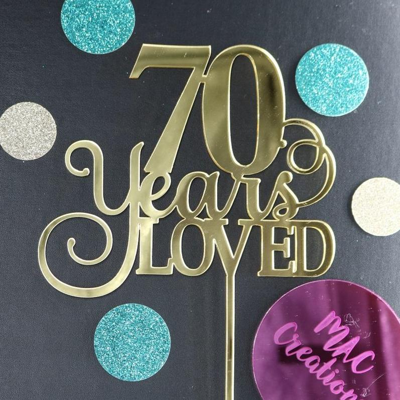 '70 Years Loved' Cake Topper - MAC Creations Laser Co.