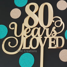 Load image into Gallery viewer, '80 Years Loved' Cake Topper - MAC Creations Laser Co.