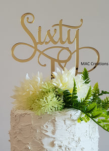 'Sixty' Cake Topper - MAC Creations Laser Co.
