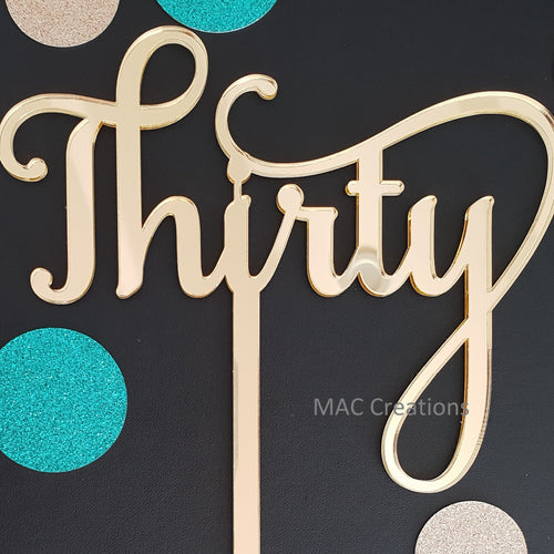 'Thirty' Cake Topper - MAC Creations Laser Co.