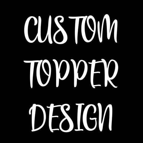 Custom Cake Toppers - Your Design - MAC Creations Laser Co.