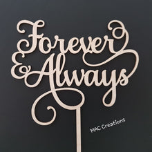 Load image into Gallery viewer, 'Forever & Always' Cake Topper - MAC Creations Laser Co.