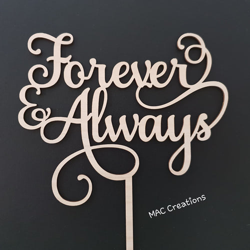 'Forever & Always' Cake Topper - MAC Creations Laser Co.