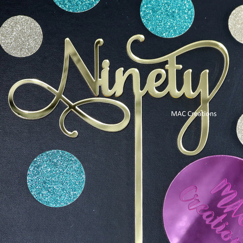 'Ninety' Cake Topper - MAC Creations Laser Co.