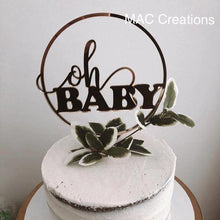 Load image into Gallery viewer, 'Oh Baby' Circle Cake Topper - MAC Creations Laser Co.