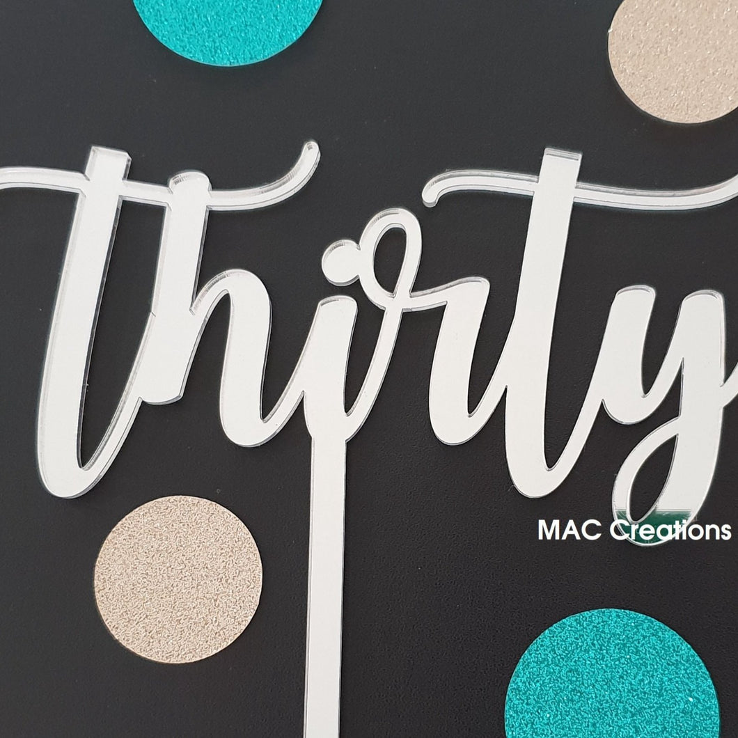 'Thirty' Custom Cake Topper - MAC Creations Laser Co.