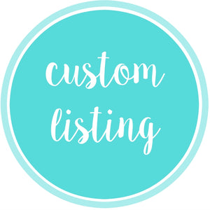 Custom Listing for Jas