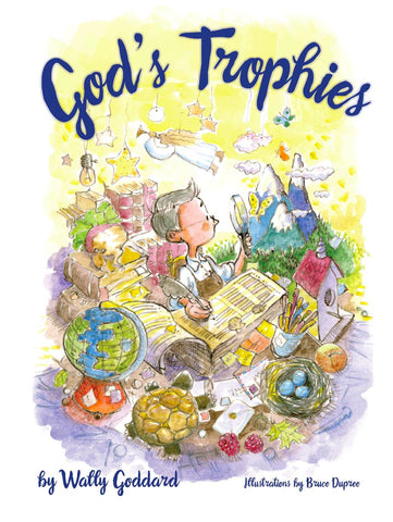 God's Trophies by Wally Goddard - picture book