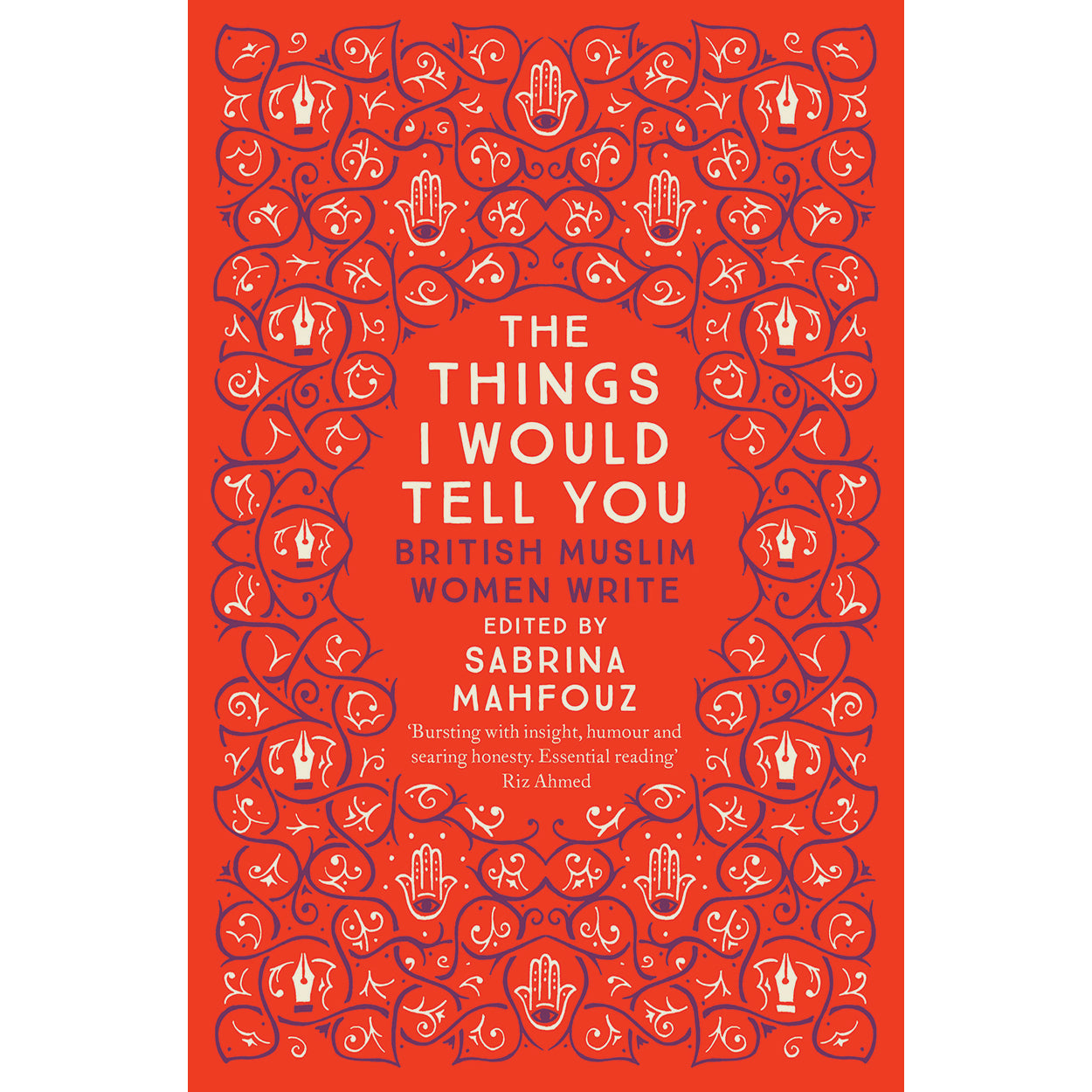 Cover ofThe Things I Would Tell You: British Muslim Women Write