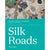 Cover of Silk Roads: Peoples, Cultures, Landscapes
