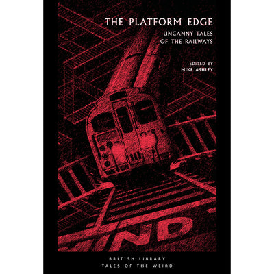 The Platform Edge: Uncanny Tales of the Railways Paperback Tales of the weird