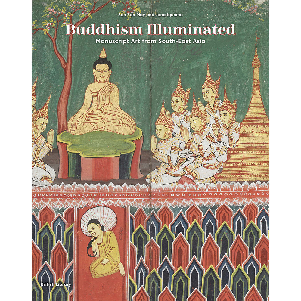 Buddhism Illuminated: Manuscript Art in South-East Asia Hardback Cover