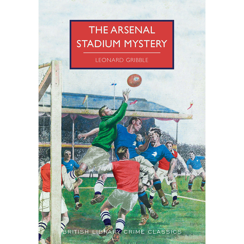 The Arsenal Stadium Mystery Paperback British Library Crime Classic