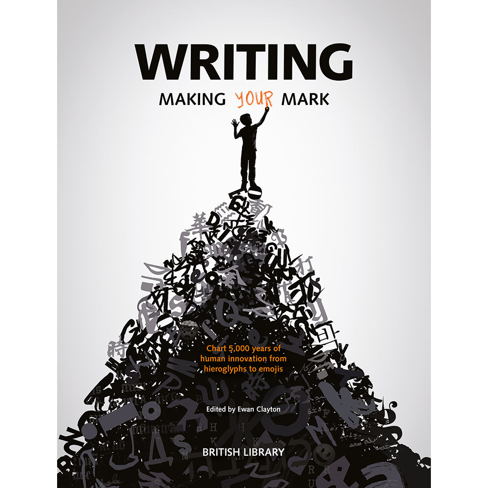 Writing: Making Your Mark (Paperback) British Library Exhibition Catalogue