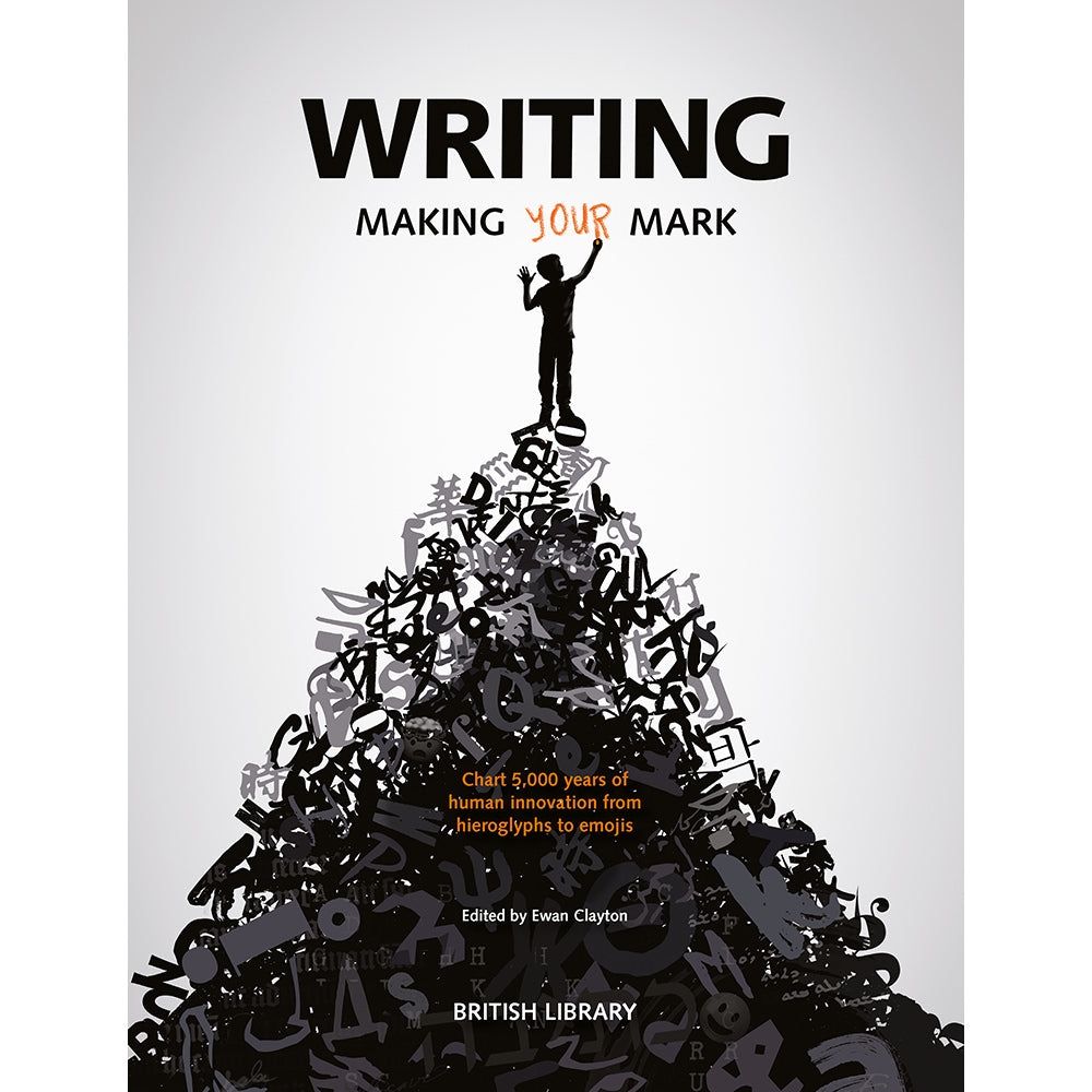 Writing: Making Your Mark (Hardback) British Library Exhibition Catalogue