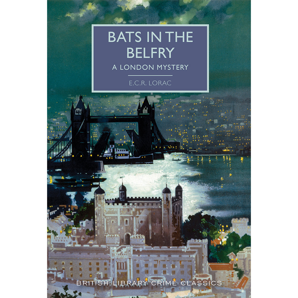 Bats in the Belfry: A London Mystery Paperback British Library Crime Classic