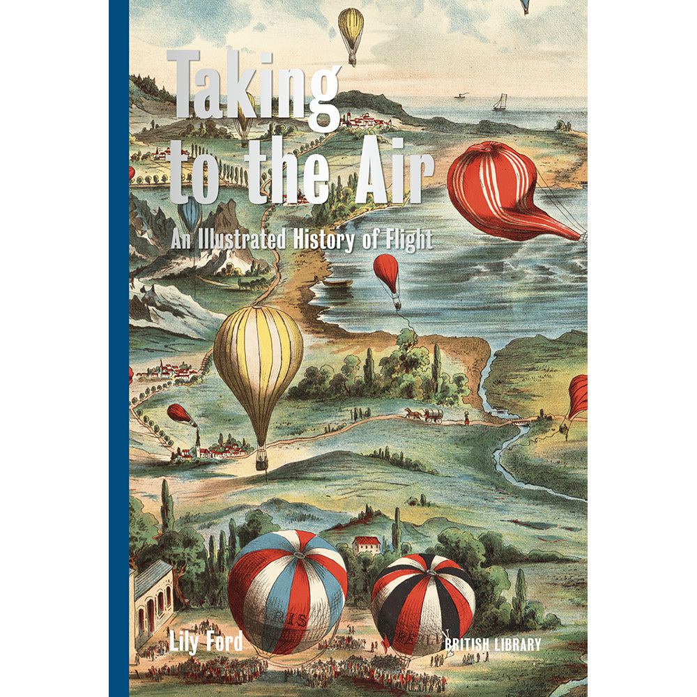 Taking to the Air: An Illustrated History of Flight Hardback British Library Cover
