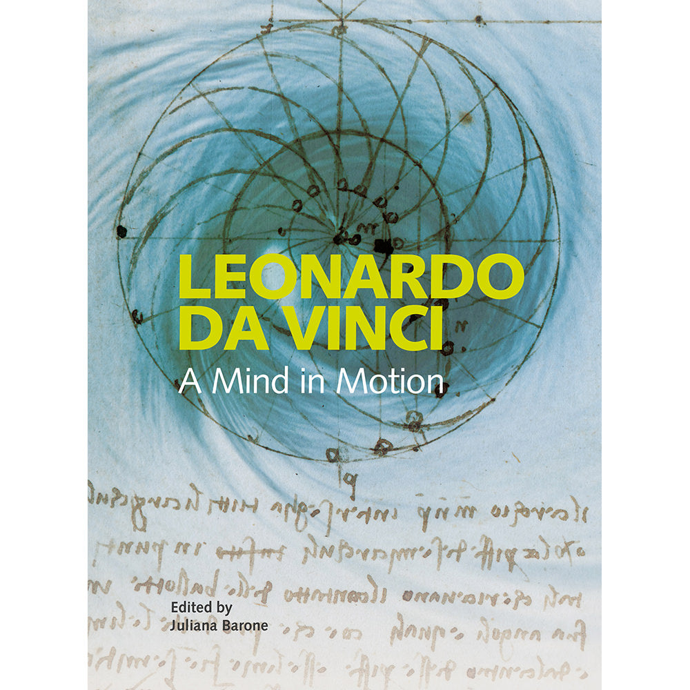 Leonardo da Vinci: A Mind in Motion Exhibition Catalogue Hardback