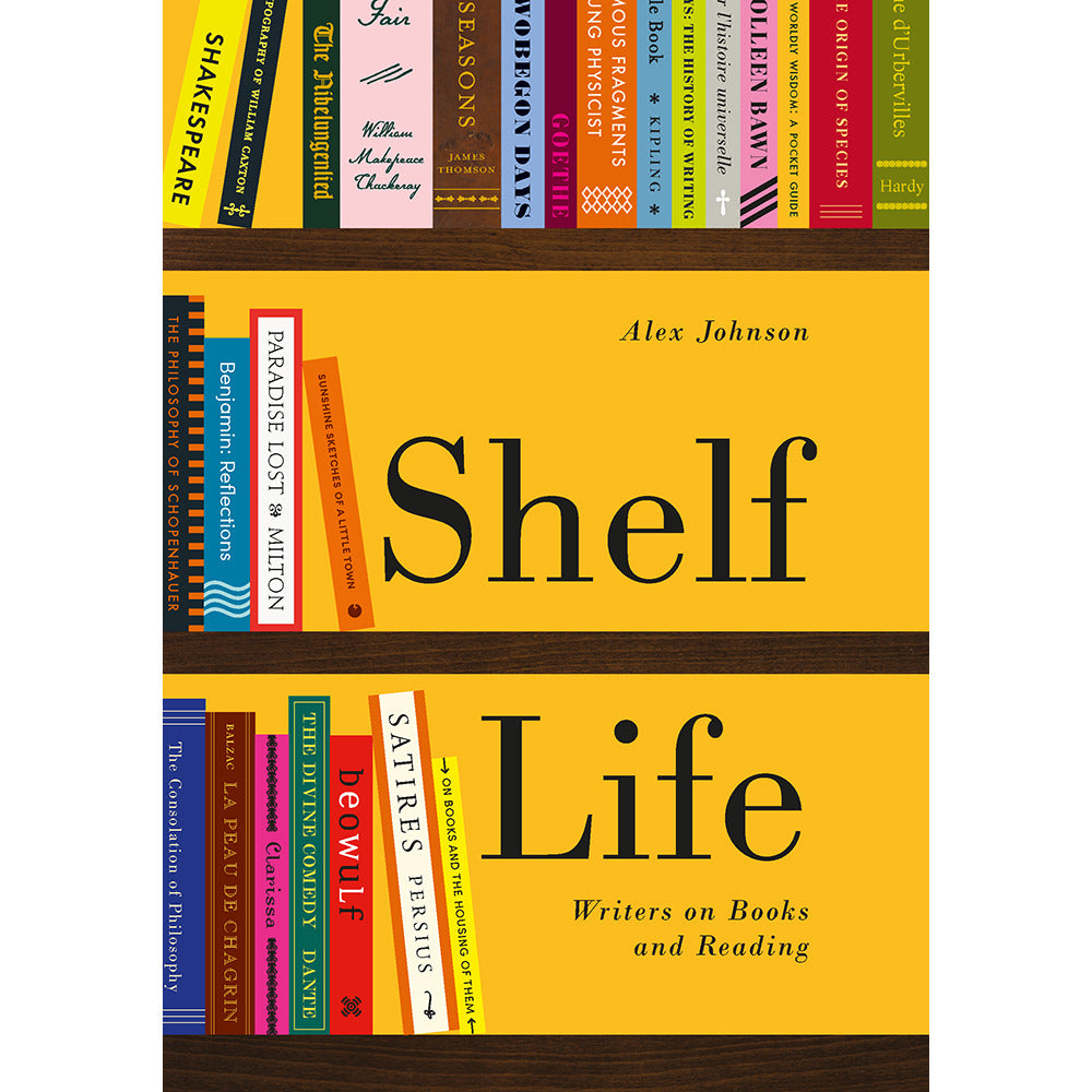 Shelf Life: Writers on Books and Reading Alex Johnson Paperback Cover