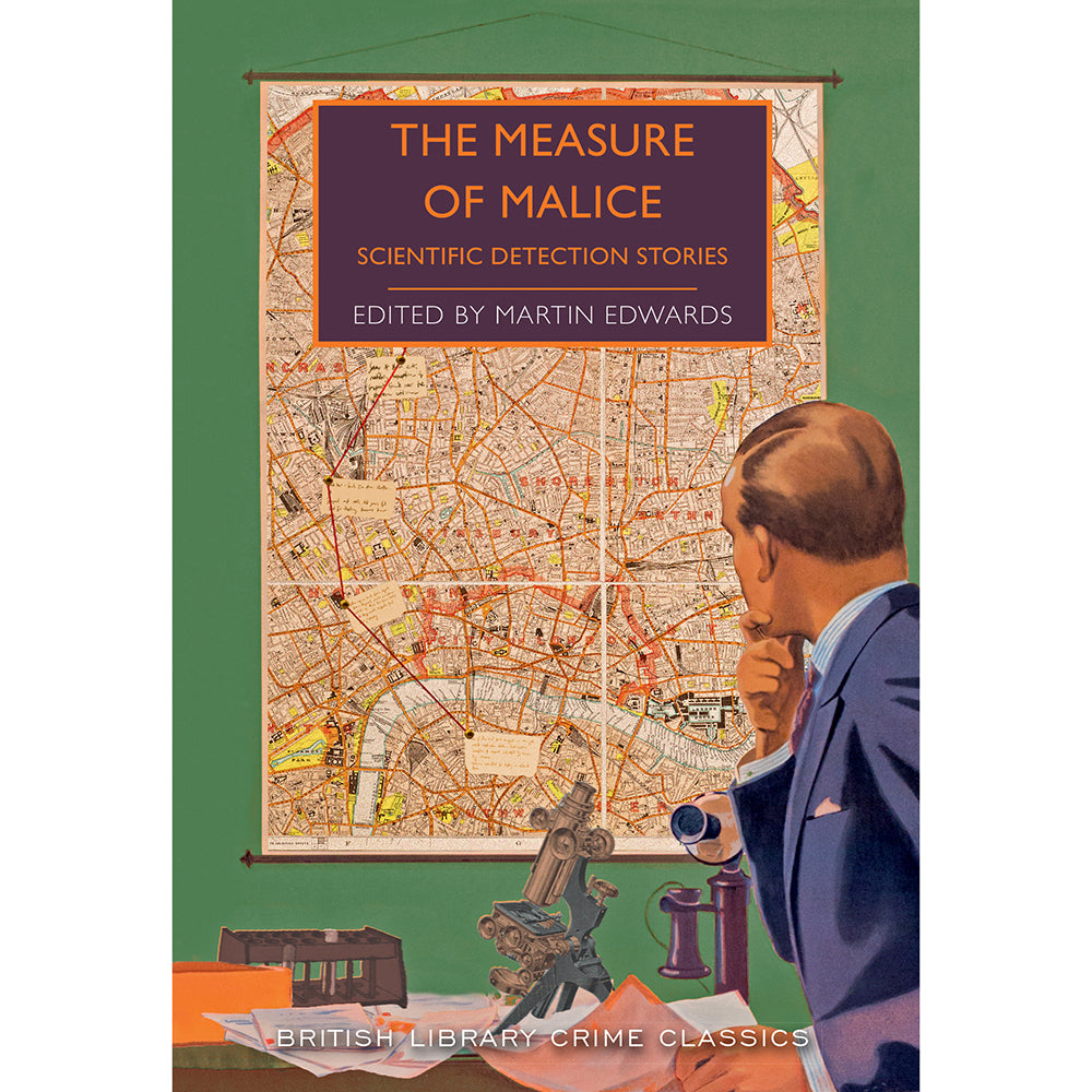 The Measure of Malice: Scientific Detection Stories Paperback British Library Crime Classic