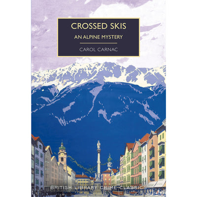 Crossed Skis: An Alpine Mystery British Library Crime Classics Cover