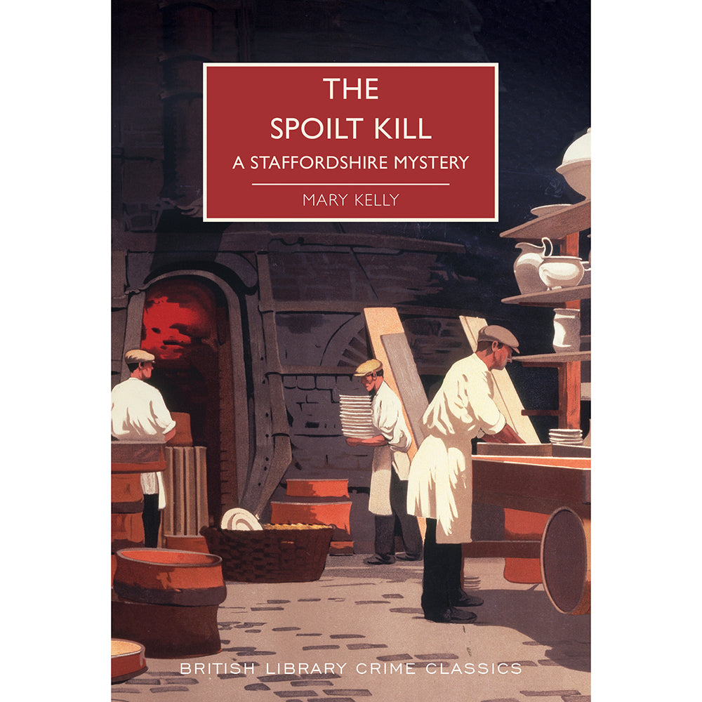 The Spoilt Kill: A Staffordshire Mystery British Library Crime Classics Cover