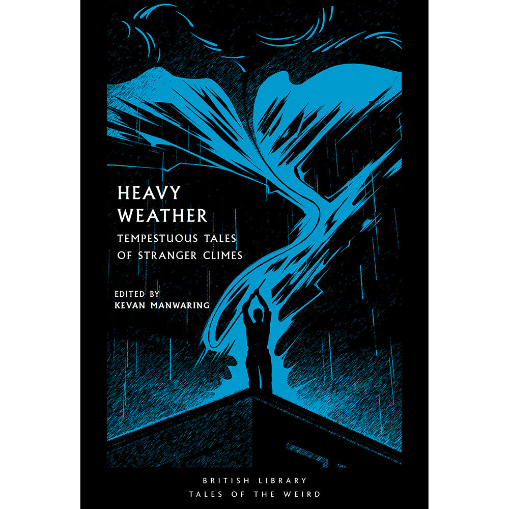 Heavy Weather: Tempestuous Tales of Stranger Climes Cover British Library Tales of the Weird
