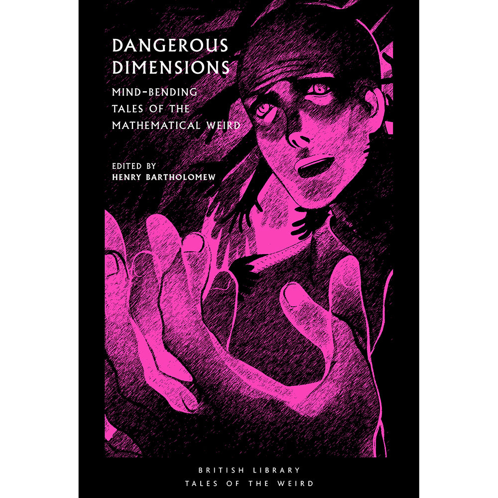 Dangerous Dimensions: Mind-bending Tales of the Mathematical Weird Cover British Library Tales of the Weird