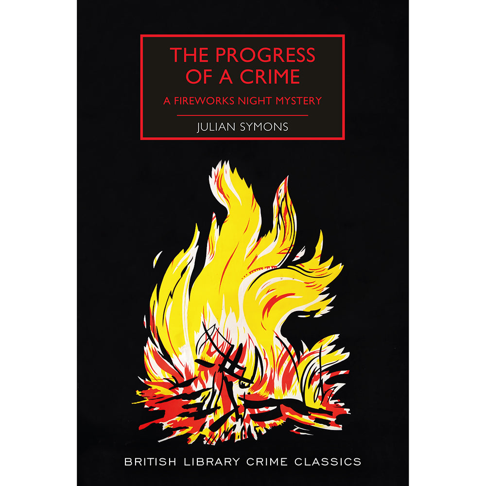 The Progress of a Crime: A Fireworks Night Mystery British Library Crime Classics Cover