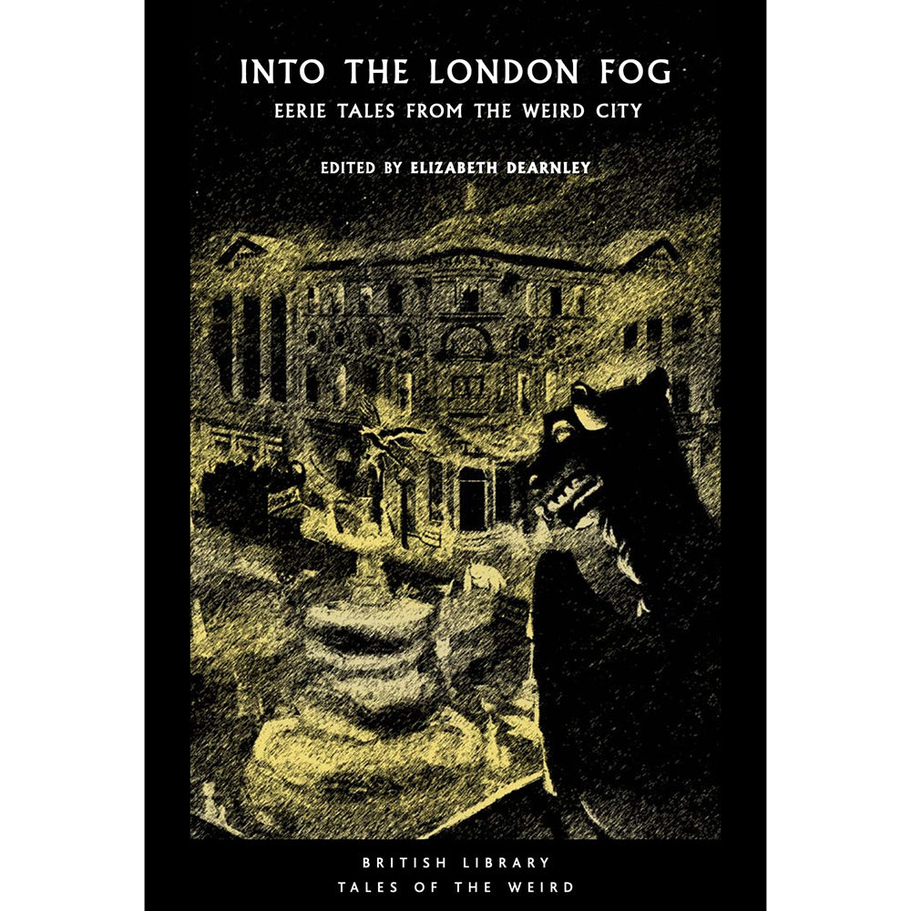 Into the London Fog: Eerie Tales from the Weird City Cover
