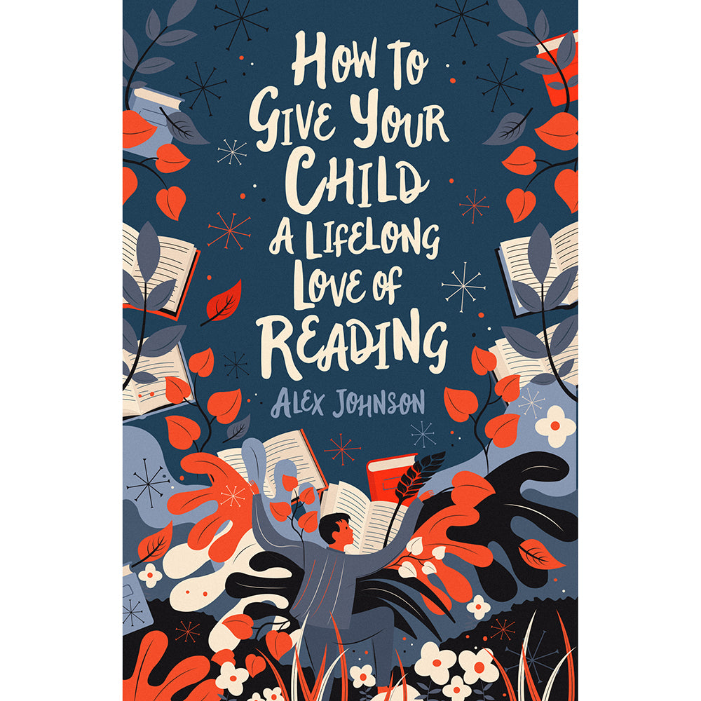 How to Give Your Child a Lifelong Love of Reading Cover