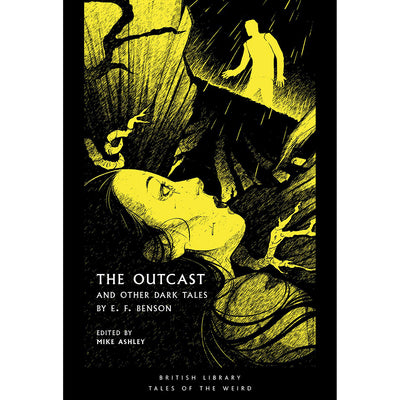 The Outcast: and Other Dark Tales by E F Benson Cover