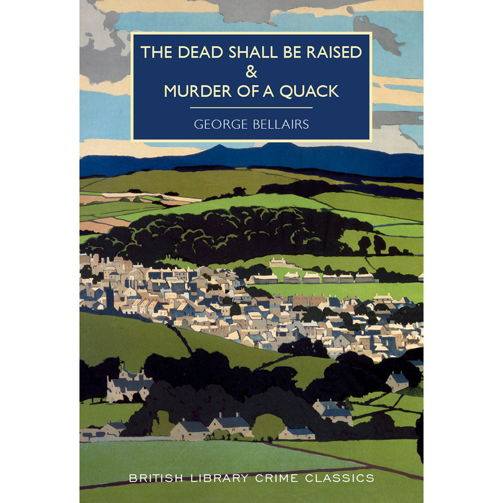The Dead Shall Be Raised & Murder of a Quack Paperback British Library Crime Classic