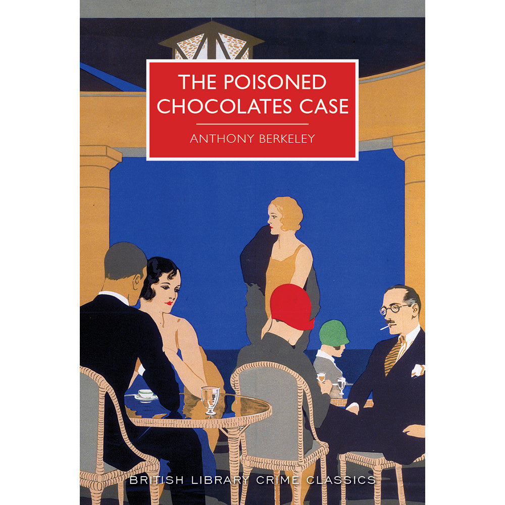 The Poisoned Chocolates Case Paperback British Library Crime Classic