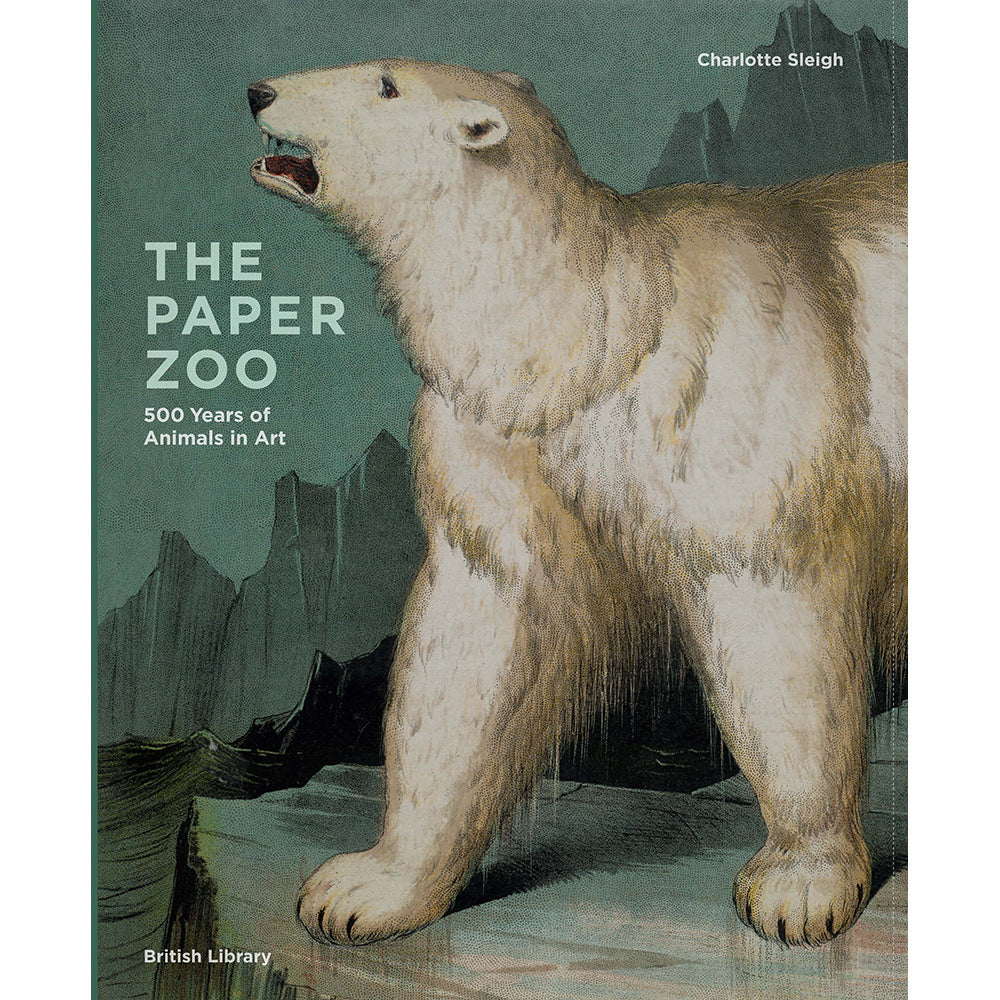 The Paper Zoo: 500 years of Animals in Art Hardback British Library