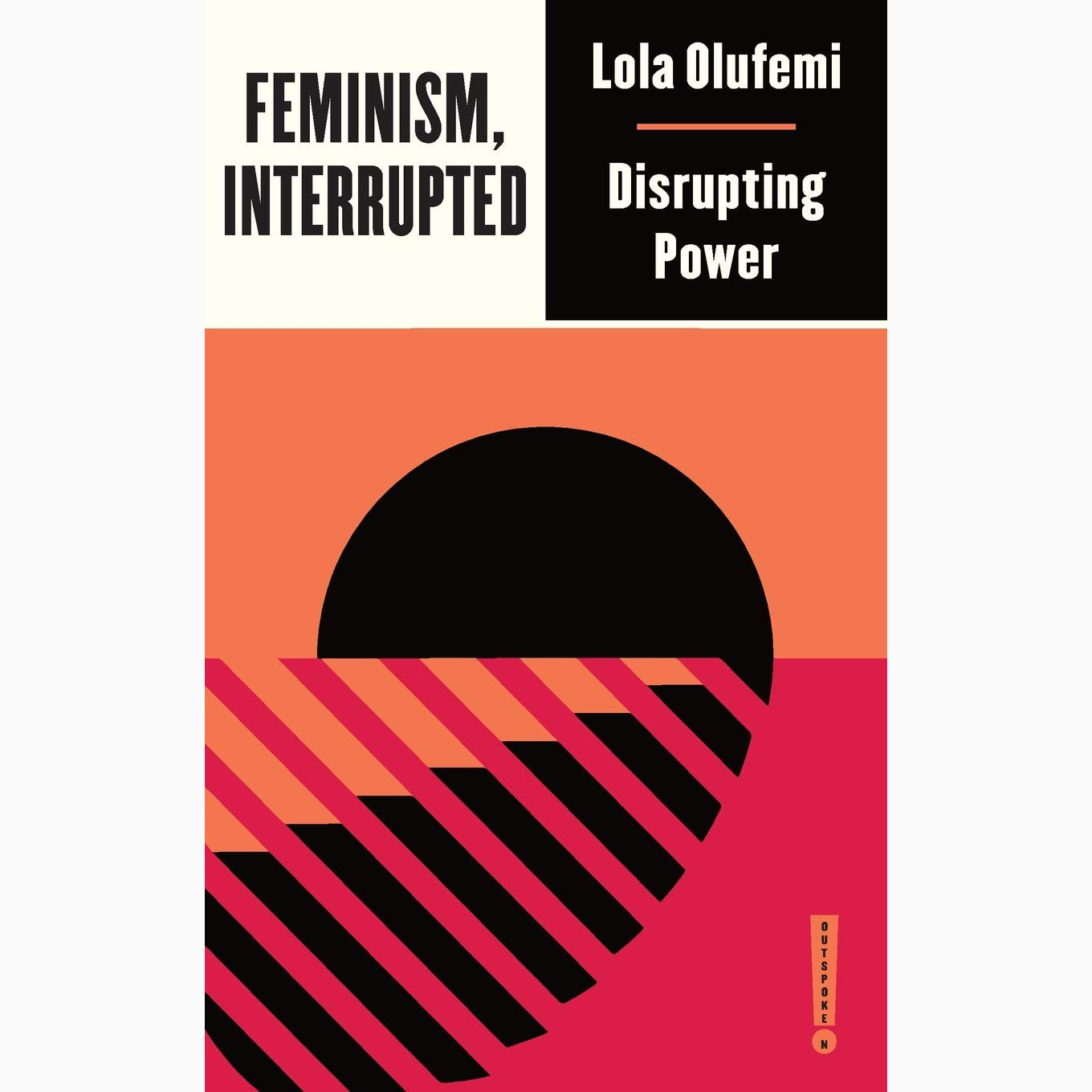 Feminism interrupted cover by Lola Olufemi