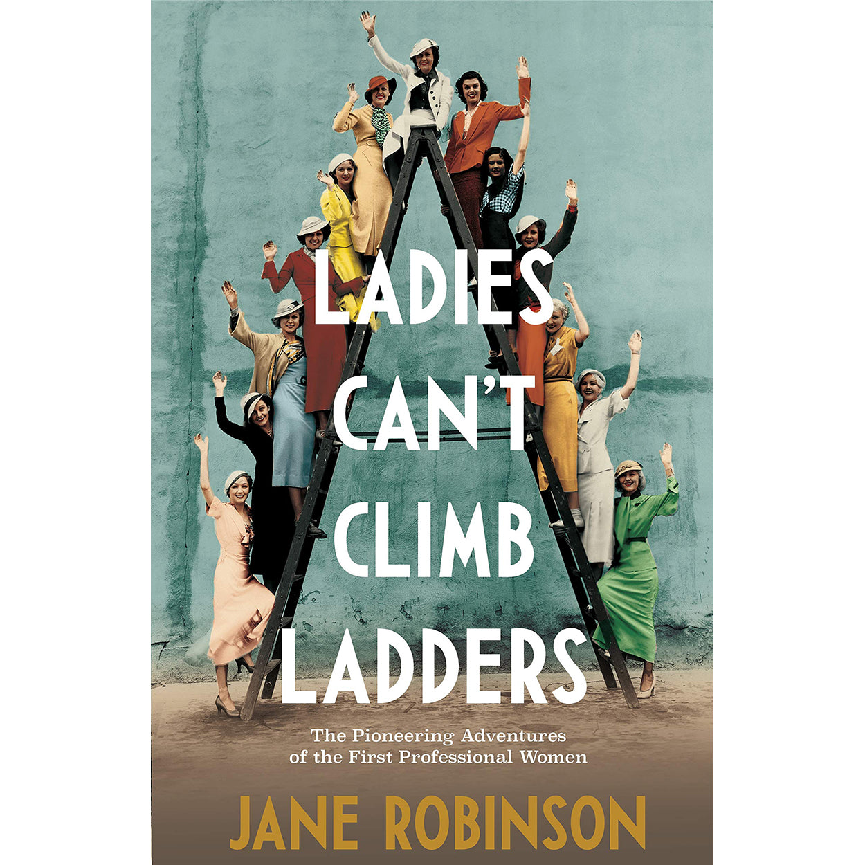 Copy of Ladies Can't Climb Ladders