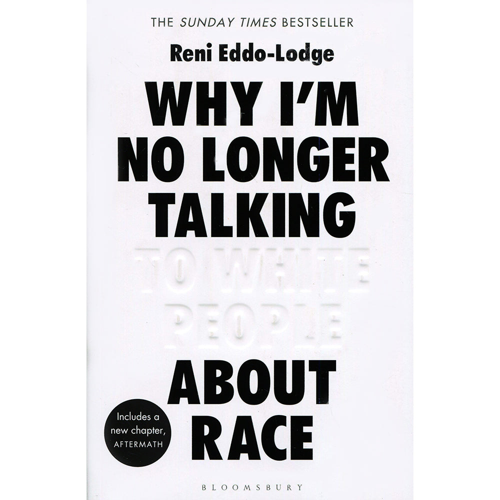 Why I'm No Longer Talking To People About Race Paperback