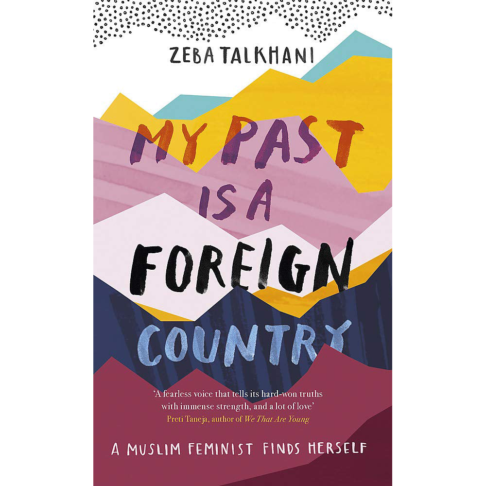 Cover of My Past Is a Foreign Country: A Muslim feminist finds herself