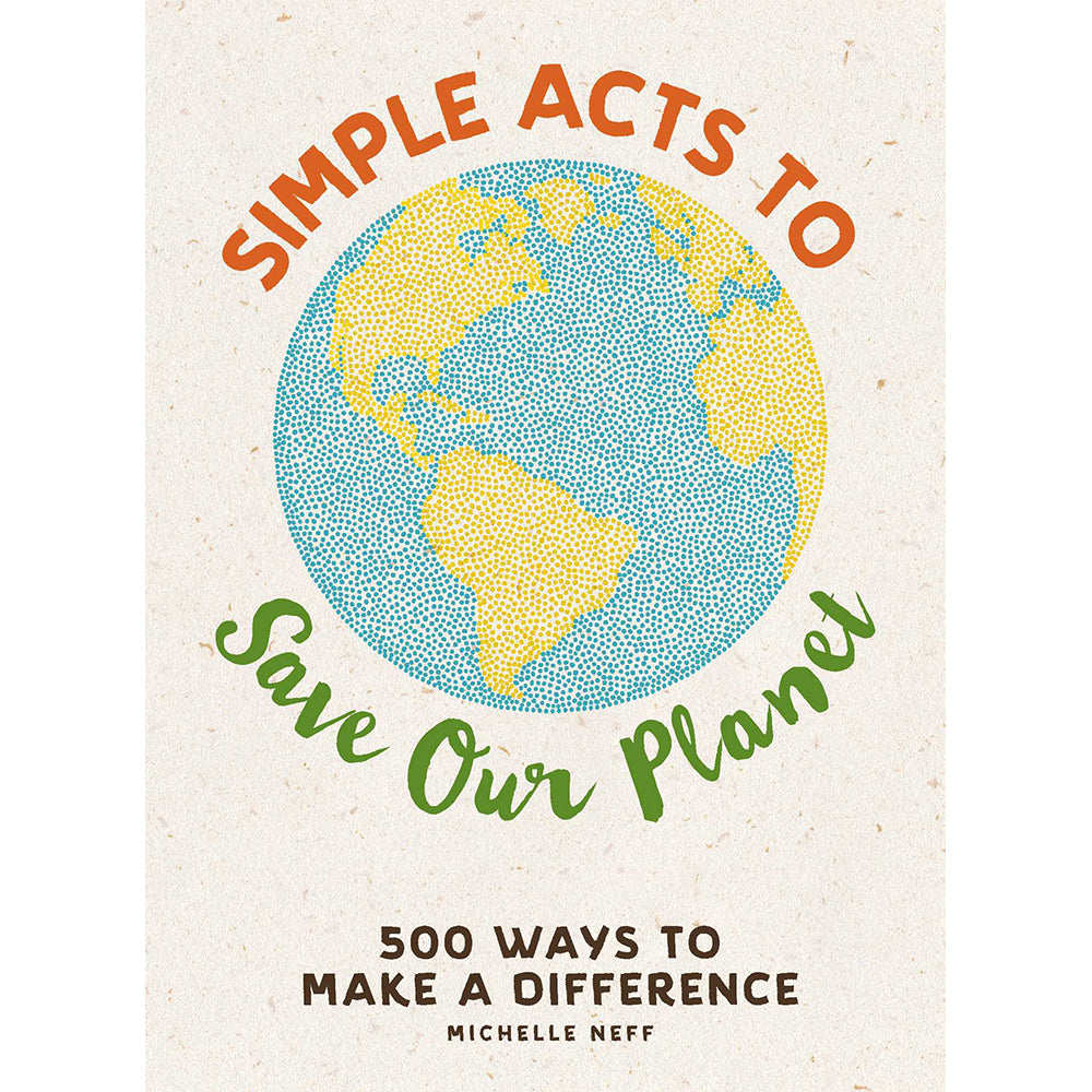 Simple Acts to Save Our Planet Hardcover Book
