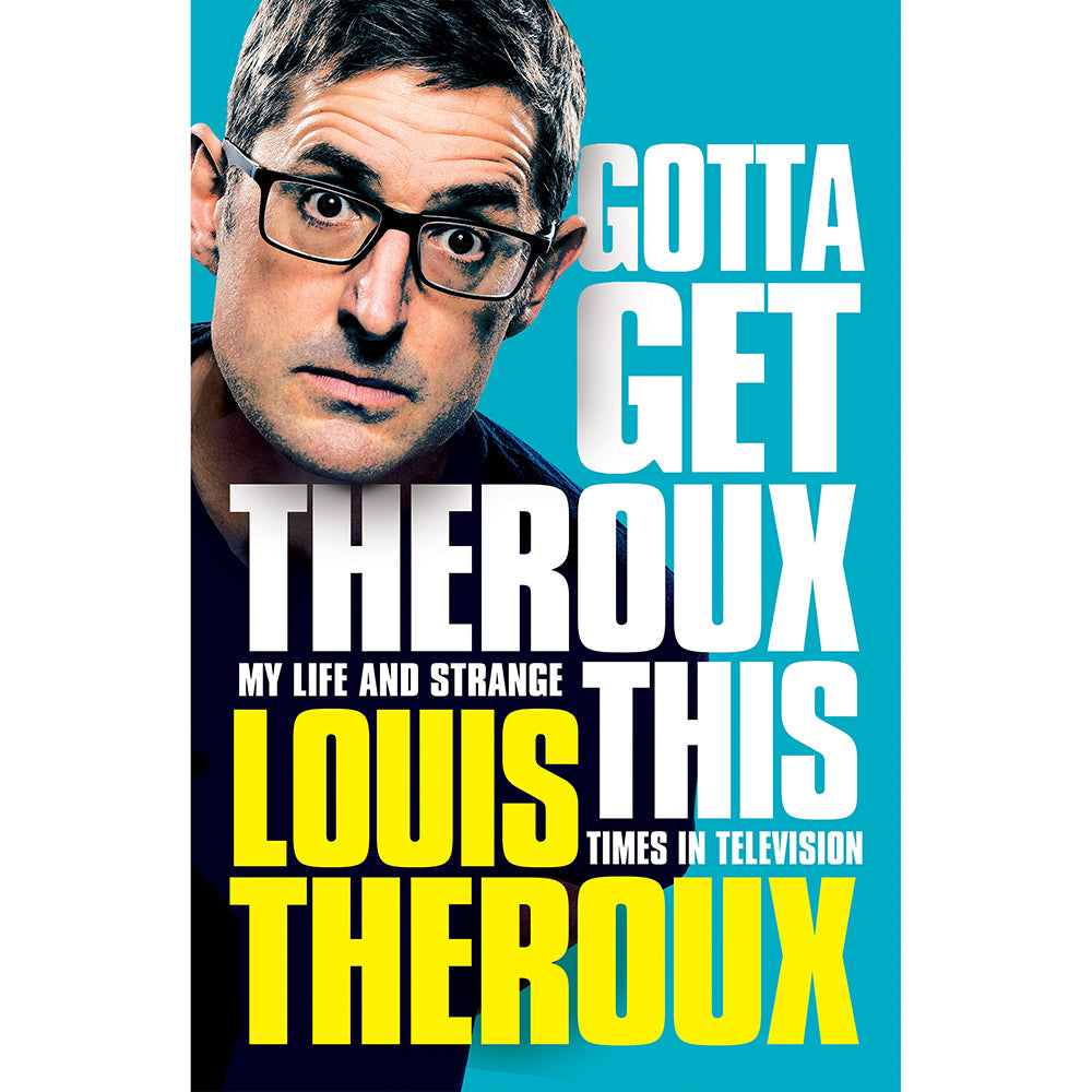 Gotta Get Theroux This: My Strange Life and Times in Television Cover