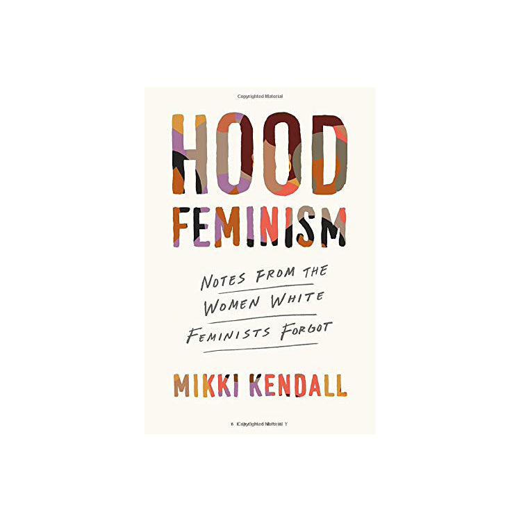Cover of Hood Feminism: Notes from the Women White Feminists Forgot