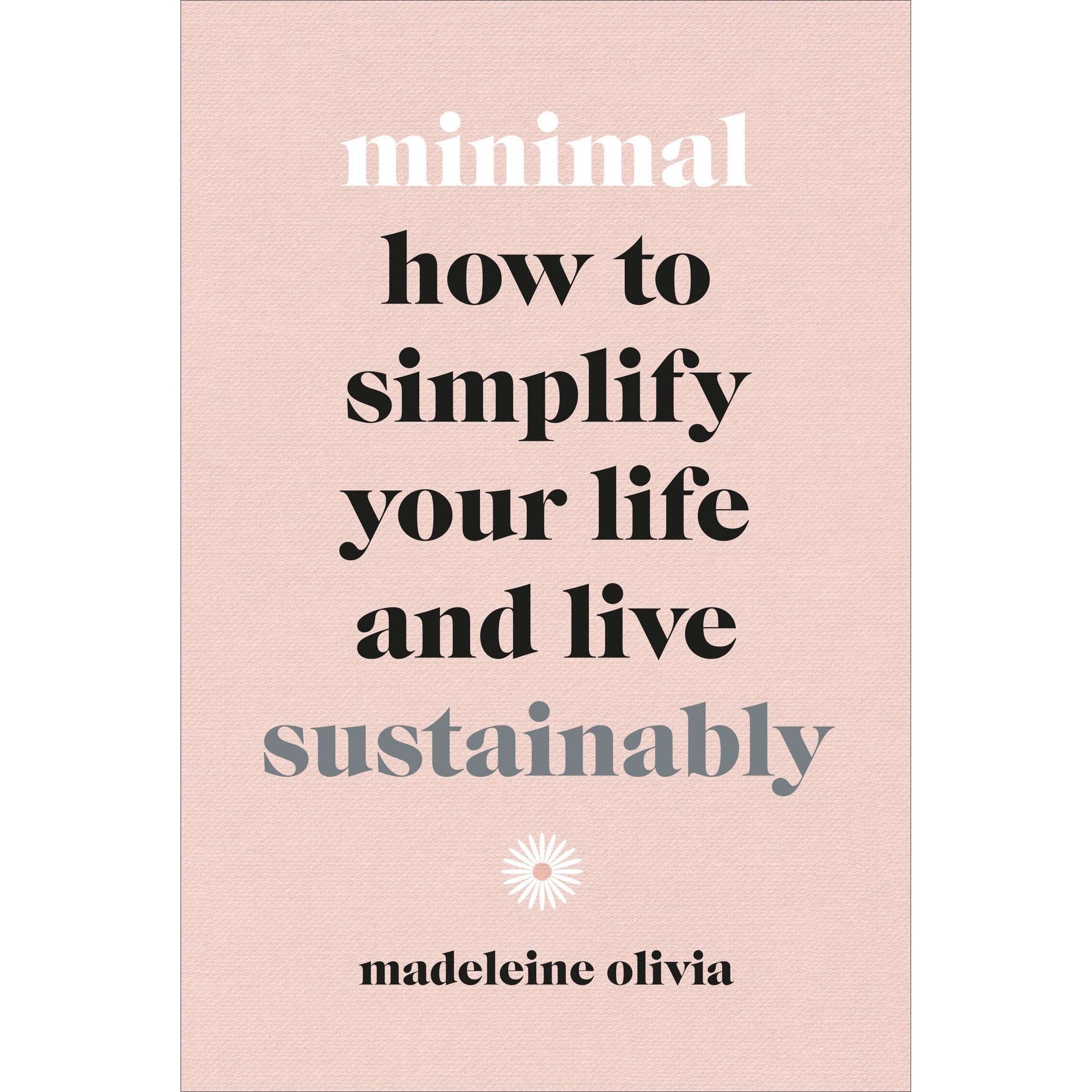 Cover of Minimal: How to simplify your life and live sustainably