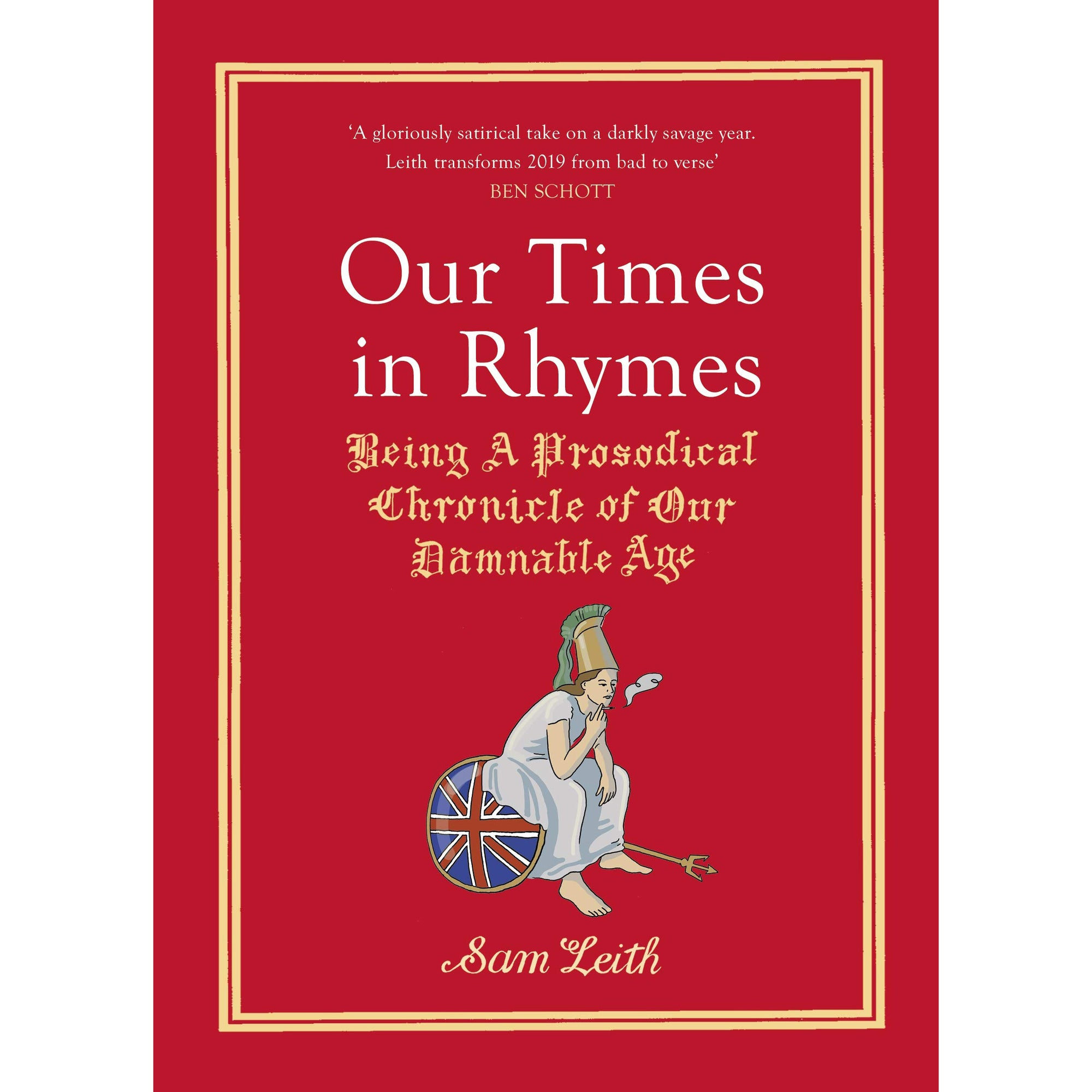 Cover of Our Times in Rhymes: Being a Prosodical Chronicle of Our Damnable Age