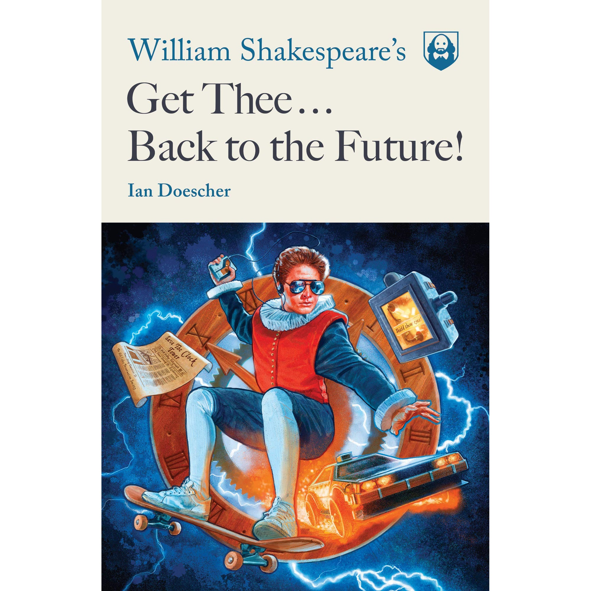 Cover of William Shakespeare's Get Thee Back to the Future!