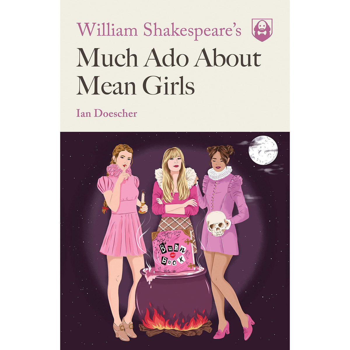 Cover of William Shakespeare's Much Ado About Mean Girls (Paperback)