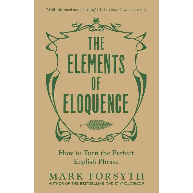 The Elements of Eloquence Book Cover