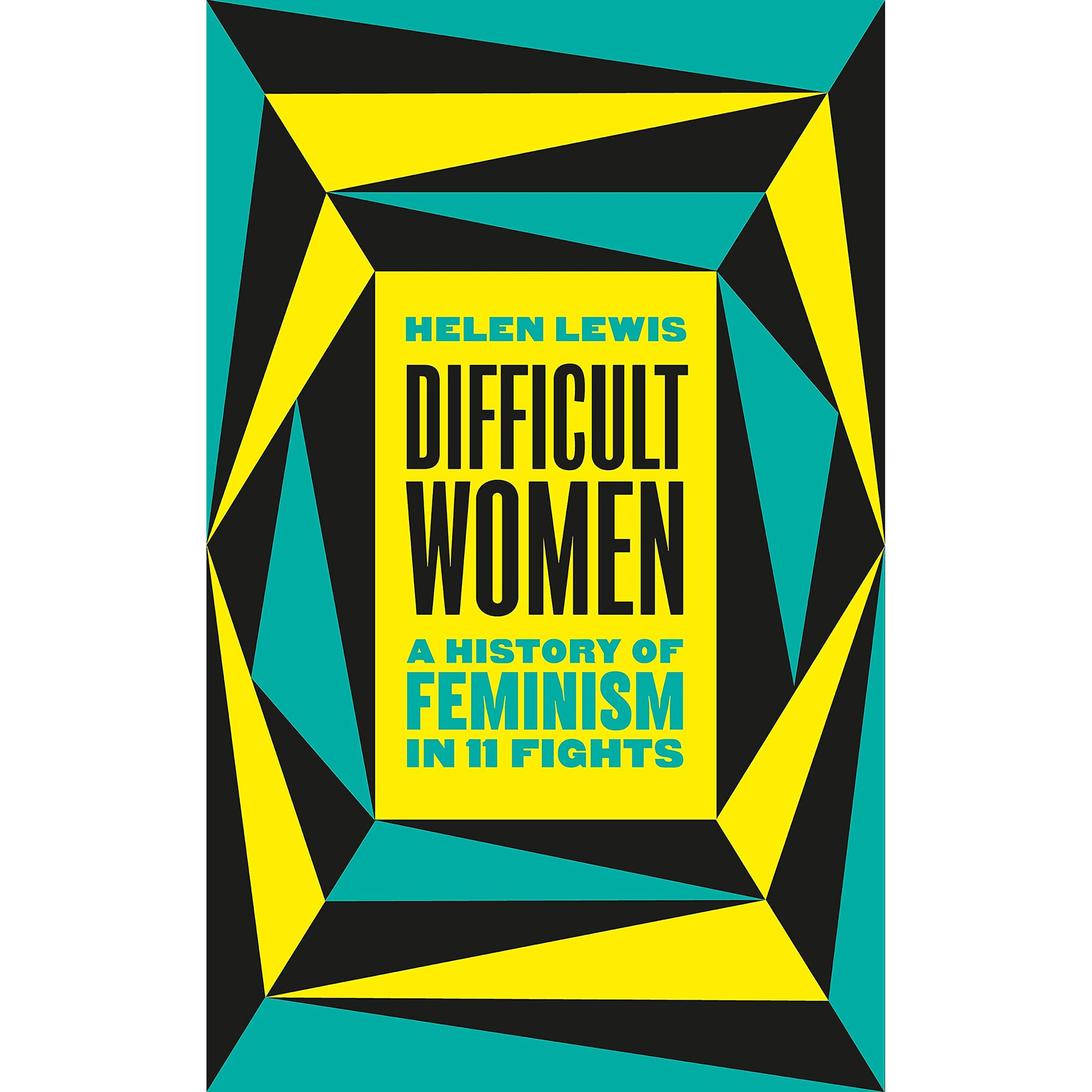 Cover of Difficult Women: A History of Feminism in 11 Fights