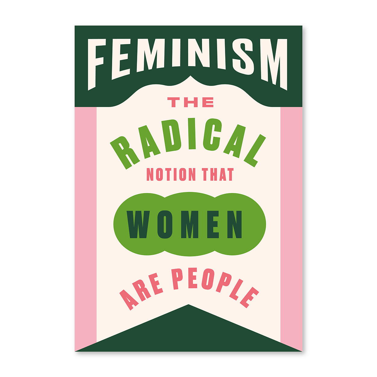 Feminism The Radical Notion A3 Poster Print